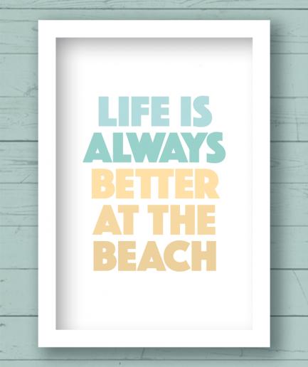 life is always better white frame poster