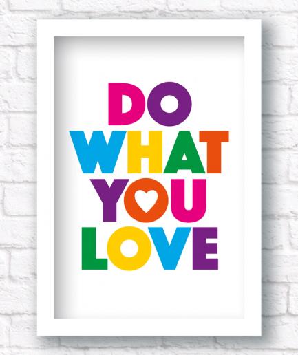 do what you love white frame print