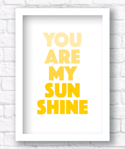 you are my sunshine white frame print