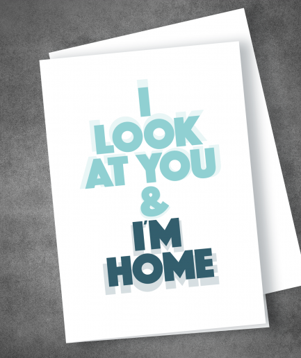 I Look AT You ANd I'm Home LGBT valentine card