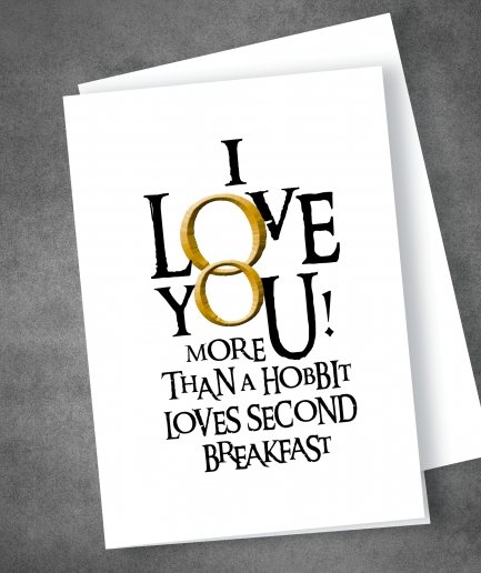 I Love You More than a Hobbit Second Breakfast valentines card fot JRR Tolkien Fans