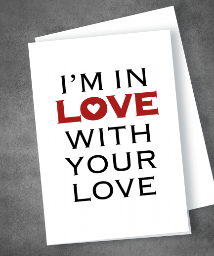 Im in love with your love valentines day card