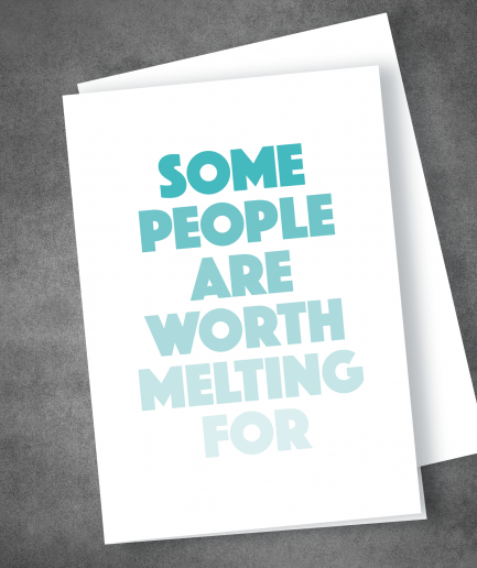 Some people are worth melting for valentines card